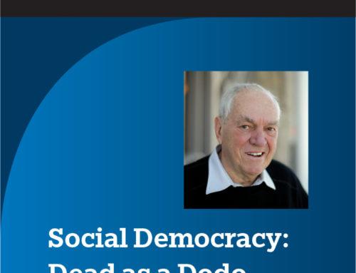 Social Democracy: Dead as a Dodo or The Only Option
